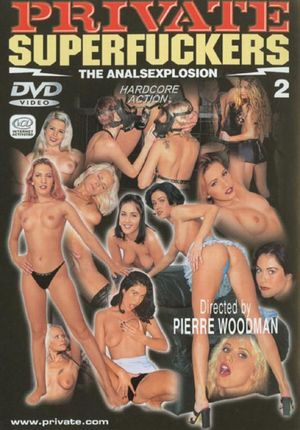 Private Superfuckers 2 The Analsexplosion
